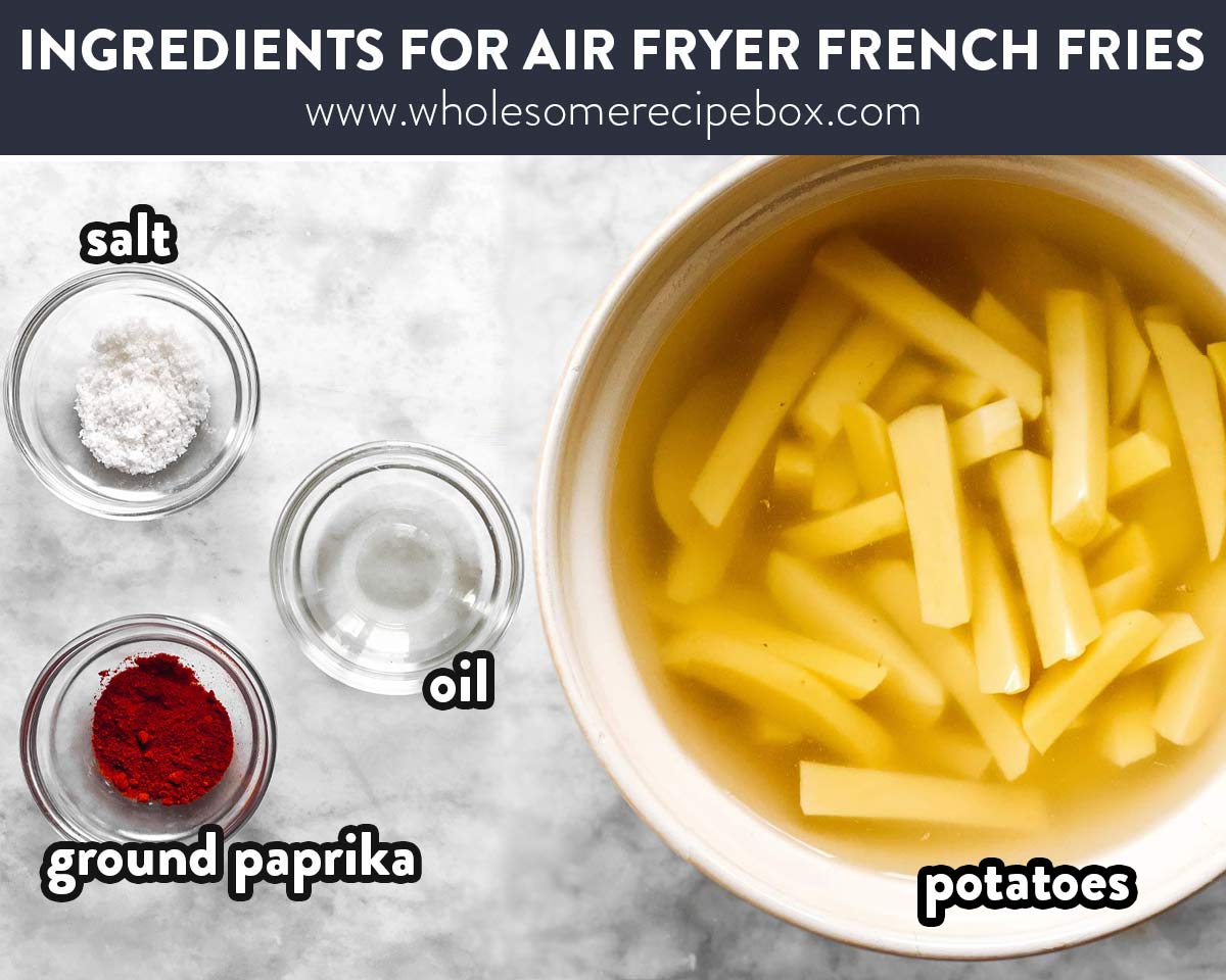 ingredients for air fryer French fries with text labels
